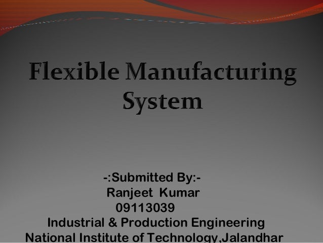 -:Submitted By:-              Ranjeet Kumar                09113039   Industrial & Production EngineeringNational Institut...