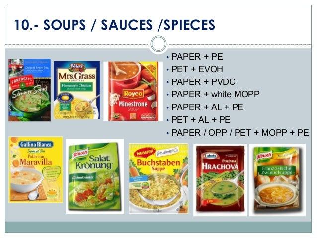 10.- SOUPS / SAUCES /SPIECES • PAPER + PE • PET + EVOH • PAPER + PVDC • PAPER + white MOPP  • PAPER + AL + PE • PET + AL +...