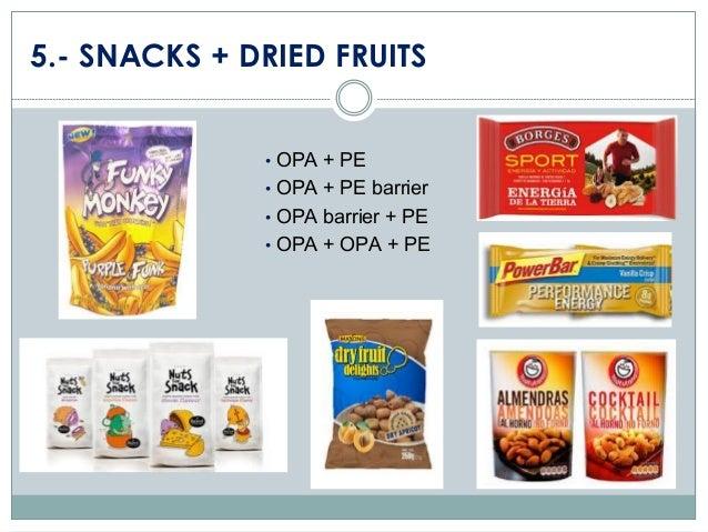 5.- SNACKS + DRIED FRUITS • OPA + PE • OPA + PE barrier  • OPA barrier + PE • OPA + OPA + PE
