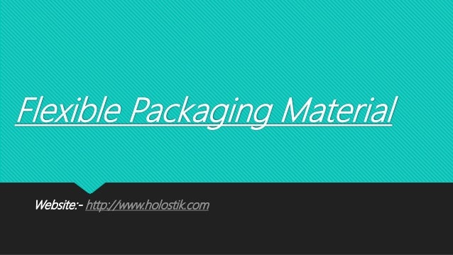 Flexible Packaging Material Website:- http://www.holostik.com
