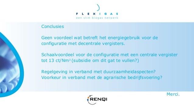 Flexigas Symposium 2013 - Groen gas, uit centraal of decentraal geproduceerd biogas? - Evert Jan Hengeveld