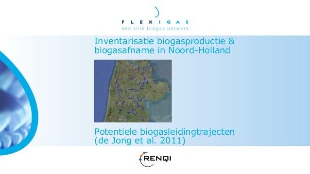 Inventarisatie biogasproductie &biogasafname in Noord-HollandPotentiele biogasleidingtrajecten(de Jong et al. 2011)