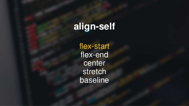 CSS Flexible Box Layout Module Level 1 https://www.w3.org/TR/css-flexbox-1/ A Complete Guide to Flexbox https://css-tricks...