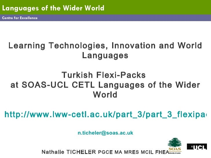 Centre for Excellence Languages   of the Wider World Learning Technologies, Innovation and World Languages   Turkish Flexi...