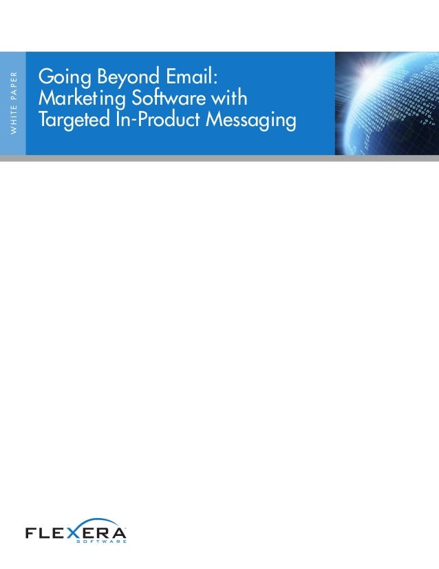 WHITEPAPER Going Beyond Email: Marketing Software with Targeted In-Product Messaging