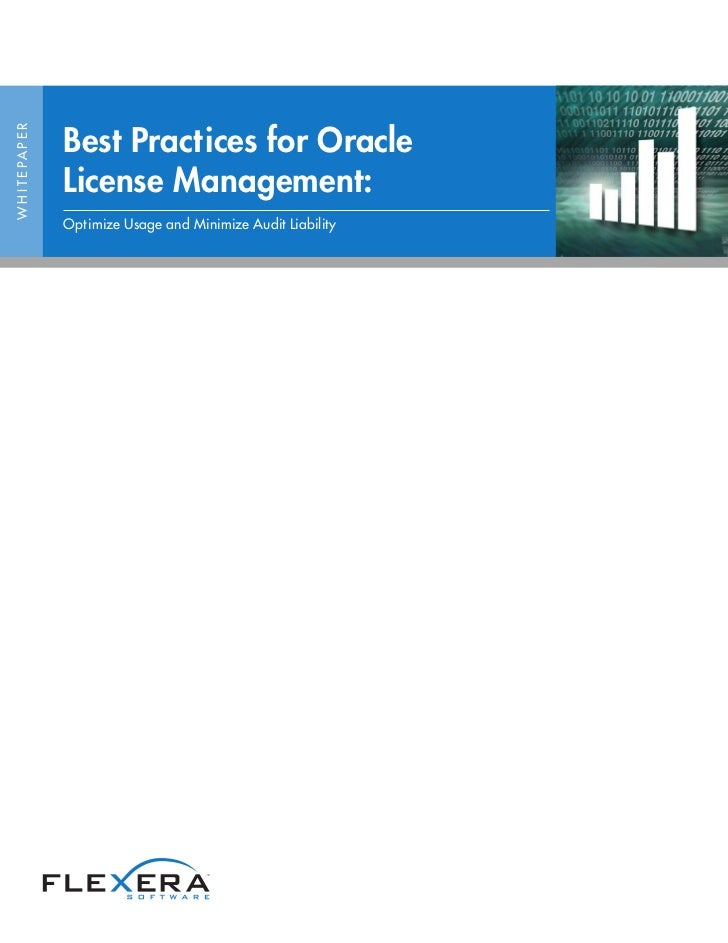 Best Practices for OracleW H I T E PA P E R                     License Management:                     Optimize Usage and...