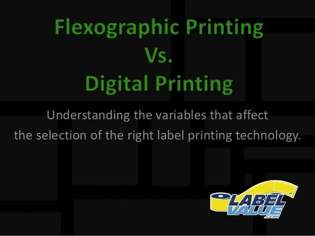 Understanding the variables that affect the selection of the right label printing technology.