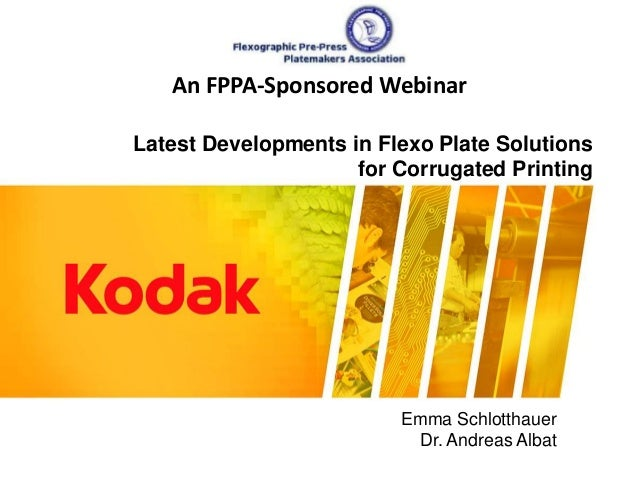 An FPPA-Sponsored Webinar  Latest Developments in Flexo Plate Solutions  for Corrugated Printing  Emma Schlotthauer  Dr. A...