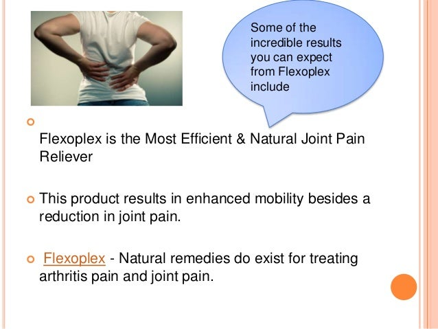 Flexoplex Reviews - What Its Ingredients Can Do For Your Joints?