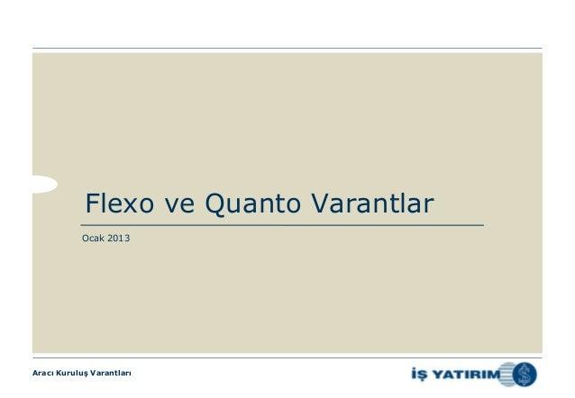 Flexo ve Quanto Varantlar           Ocak 2013Aracı Kuruluş Varantları