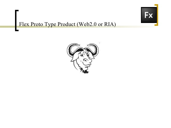 Flex Proto Type Product (Web2.0 or RIA)