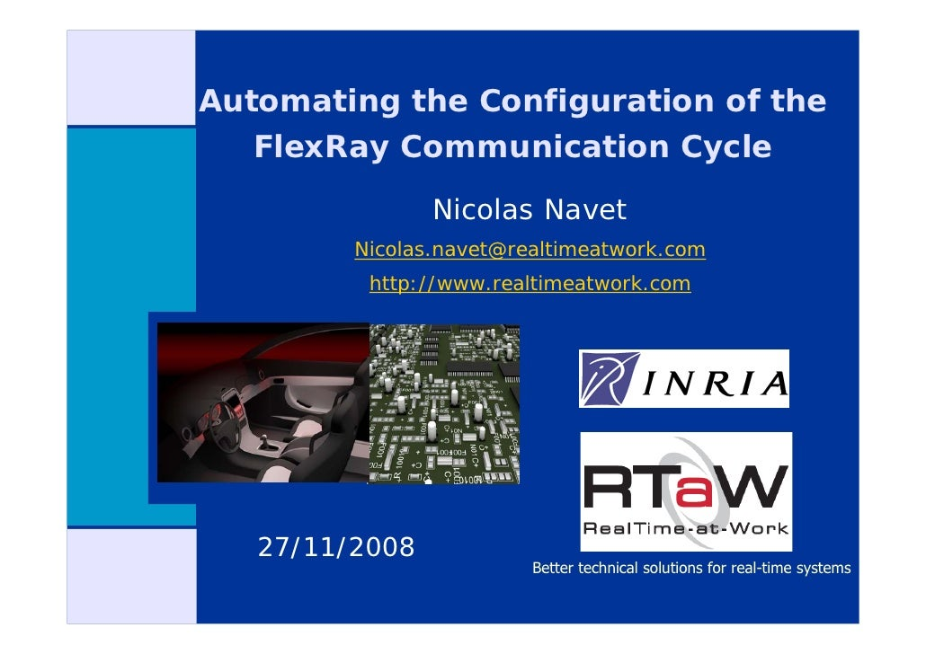 Automating the Configuration of the    FlexRay Communication Cycle                  Nicolas Navet          Nicolas.navet@r...