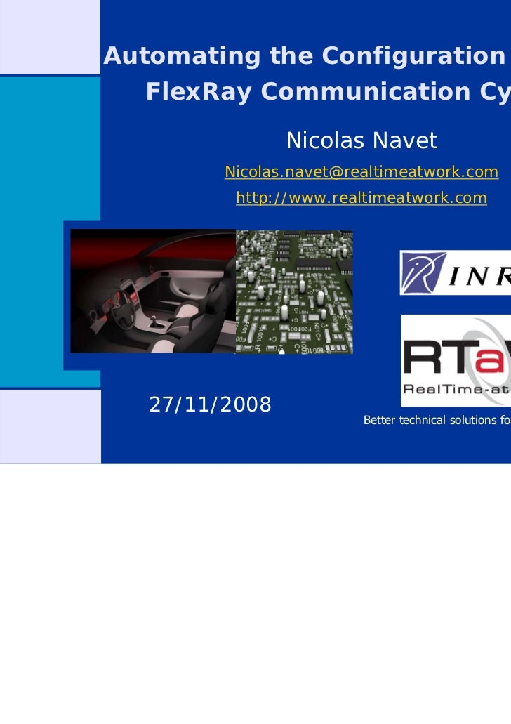 Automating the Configuration of the   FlexRay Communication Cycle                Nicolas Navet         Nicolas.navet@realt...