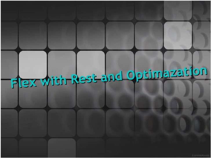 Flex with Rest and Optimazation MyLabs Flex with Rest and Optimazation