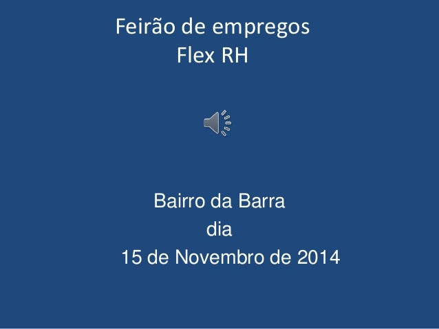 Feirão de empregos Flex RH Bairro da Barra dia 15 de Novembro de 2014