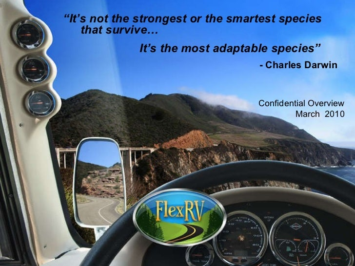"Confidential Overview March  2010 "" It's not the strongest or the smartest species that survive… It's the most adaptable s..."