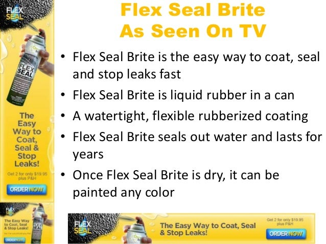 Flex Seal Brite          As Seen On TV• Flex Seal Brite is the easy way to coat, seal  and stop leaks fast• Flex Seal Brit...