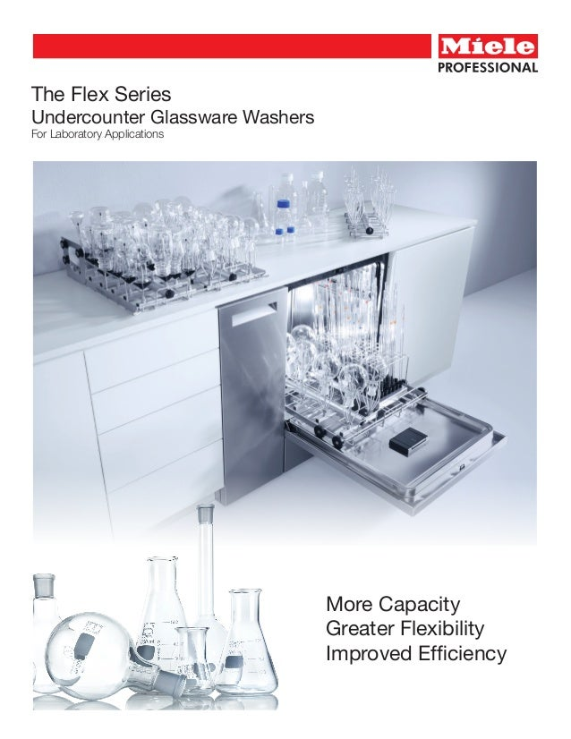 The Flex Series Undercounter Glassware Washers For Laboratory Applications More Capacity Greater Flexibility Improved Effi...