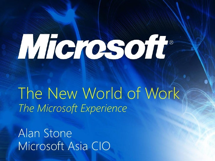The New World of WorkThe Microsoft Experience