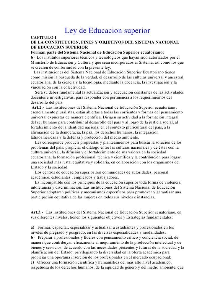 Ley de Educacion superior<br />CAPITULO IDE LA CONSTITUCION, FINES Y OBJETIVOS DEL SISTEMA NACIONAL DE EDUCACION SUPERIOR ...