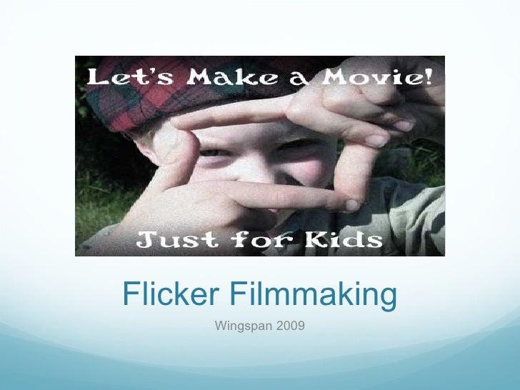 Flicker Filmmaking Wingspan 2009