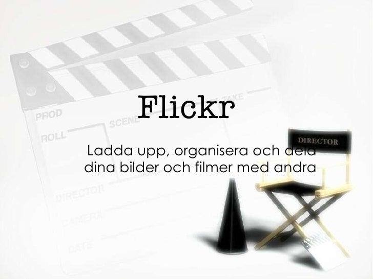 Flickr Ladda upp, organisera och dela dina bilder och filmer med andra