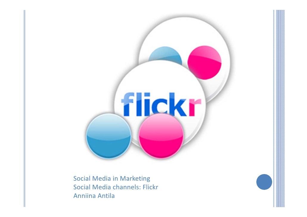 SocialMediainMarketing SocialMediachannels:Flickr AnniinaAntila