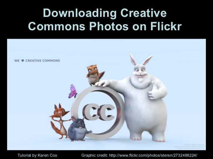 Downloading Creative Commons Photos on Flickr Tutorial by Karen Cox Graphic credit: http://www.flickr.com/photos/steren/27...