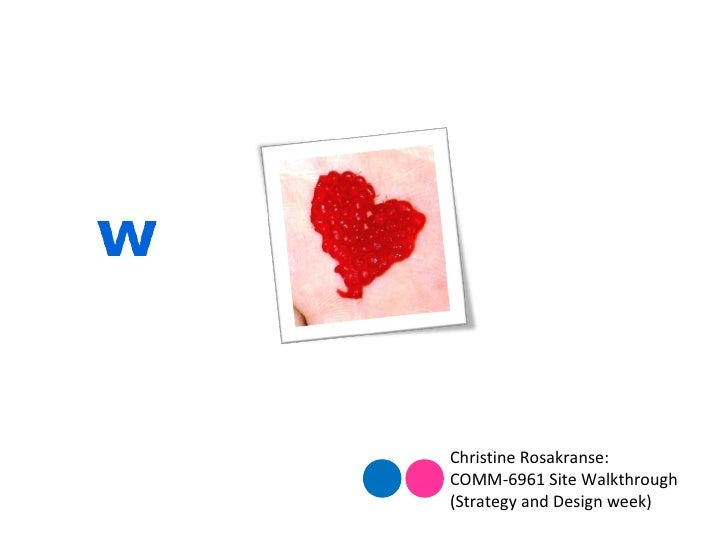 Christine Rosakranse:  COMM-6961 Site Walkthrough (Strategy and Design week)