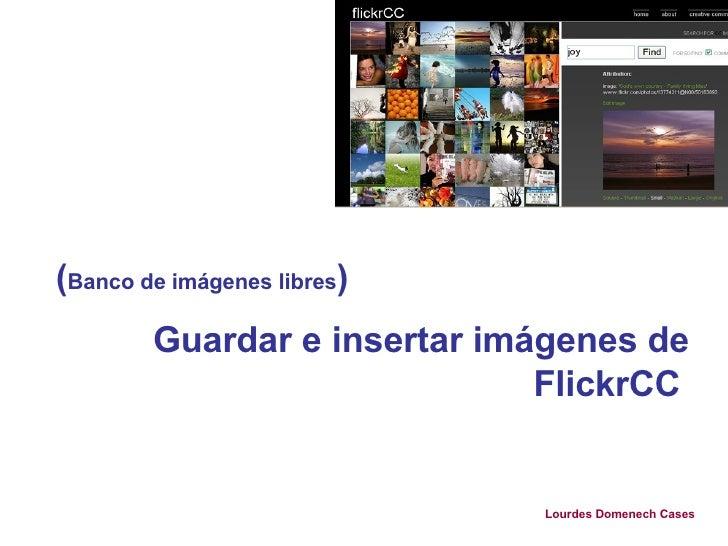 ( Banco de imágenes libres ) Guardar e insertar imágenes de FlickrCC   Lourdes Domenech Cases