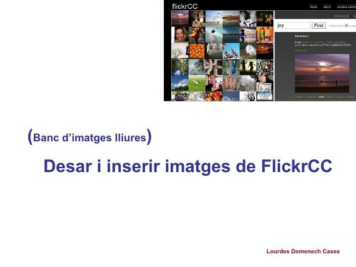 ( Banc d'imatges lliures ) Desar i inserir imatges de FlickrCC   Lourdes Domenech Cases
