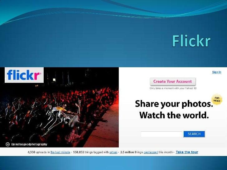 Inhoudopgave  Flickr?  Ontstaan  Doelen  Werking  Voordelen <-> nadelen  Vergelijking picasa vs flickr  Toekomst / ...