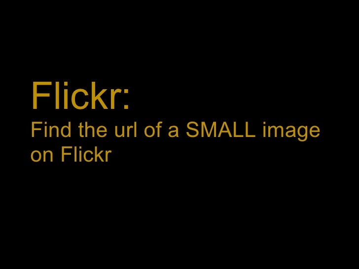 Flickr:  Find the url of a SMALL image on Flickr