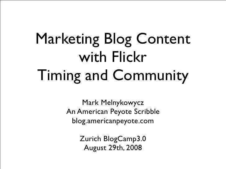 Marketing Blog Content       with Flickr Timing and Community         Mark Melnykowycz     An American Peyote Scribble    ...