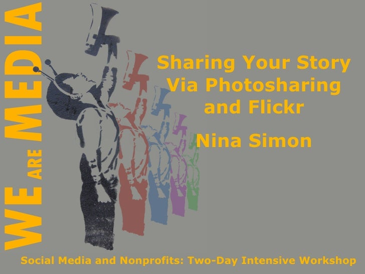 Sharing Your Story                        Via Photosharing                            and Flickr                          ...