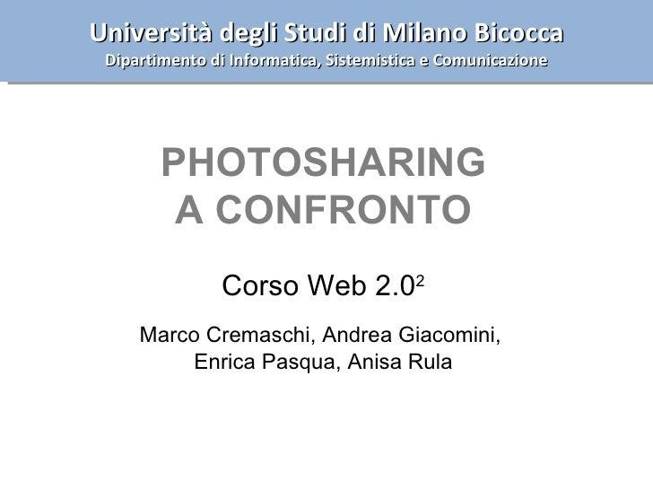Università degli Studi di Milano Bicocca Dipartimento di Informatica, Sistemistica e Comunicazione PHOTOSHARING A CONFRONT...