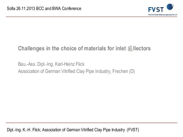 Sofia 26.11.2013 BCC and BWA Conference  Challenges in the choice of materials for inlet collectors Bau.-Ass. Dipl.-Ing. K...