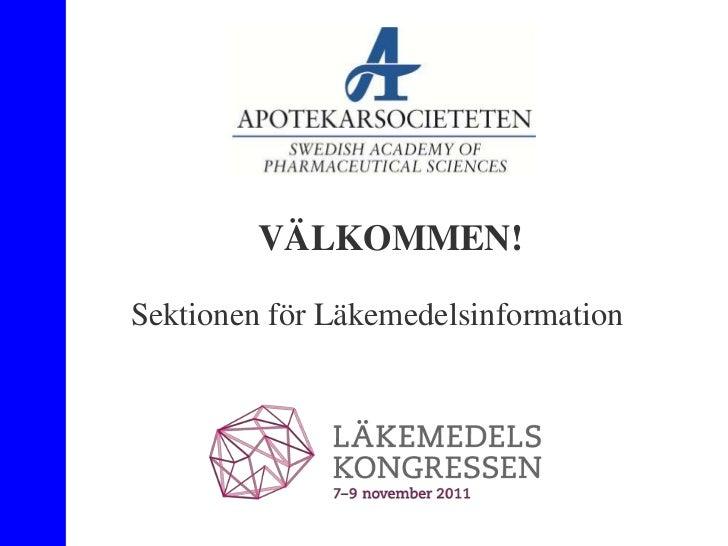 VÄLKOMMEN!Sektionen för Läkemedelsinformation