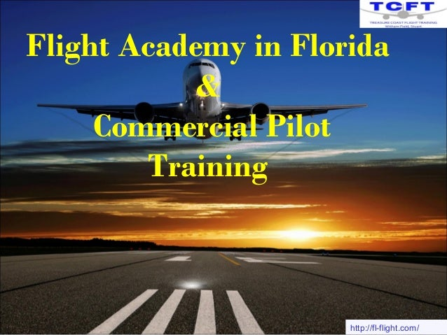 Flight Academy in Florida  &  Commercial Pilot  Training  http://fl-flight.com/