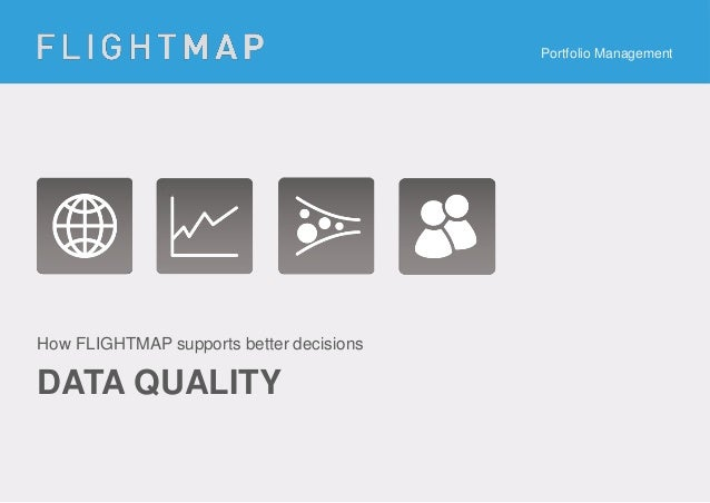 Portfolio Management  How FLIGHTMAP supports better decisions  DATA QUALITY
