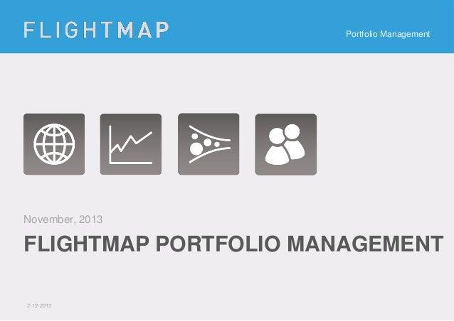 Portfolio Management  November, 2013  FLIGHTMAP PORTFOLIO MANAGEMENT 2-12-2013
