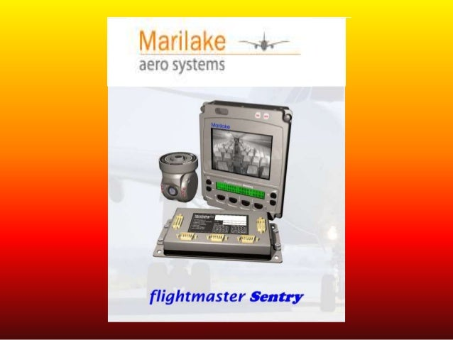 Introducing the Flightmaster Sentry Cabin Surveillance System Affordability Reliability Endless Possibilities