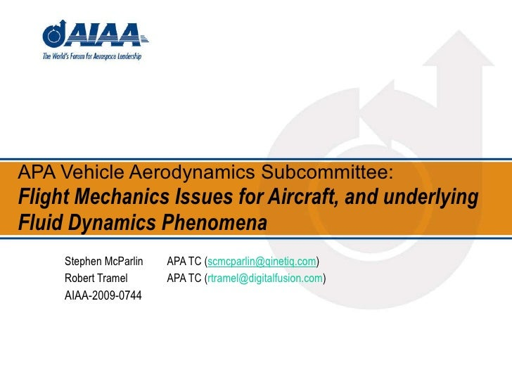 APA Vehicle Aerodynamics Subcommittee: Flight Mechanics Issues for Aircraft, and underlying Fluid Dynamics Phenomena <ul><...