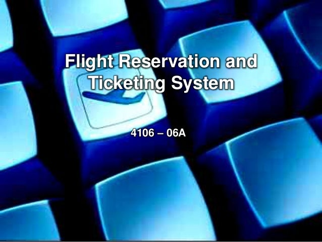 Flight Reservation and Ticketing System 4106 – 06A