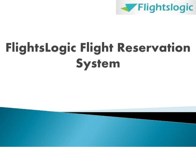 Flight Reservation System plays an important role in airline companies to maximize sales of tickets, increased the numbe...