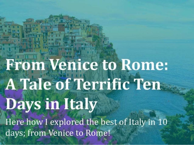 """From Venice to Rome: A Tale of Terrific Ten Days in Italy Click here To """"Book Cheap Flights to Rome Online"""""""