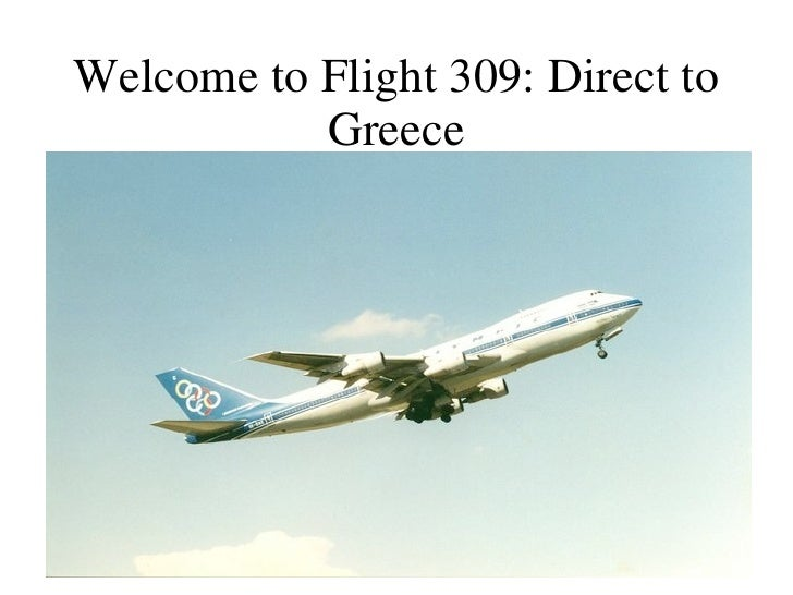 Welcome to Flight 309: Direct to Greece