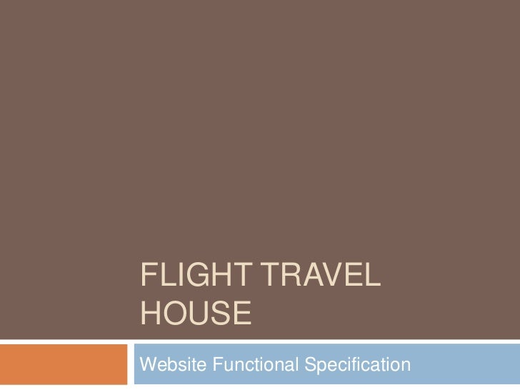 Flight Travel House<br />Website Functional Specification <br />