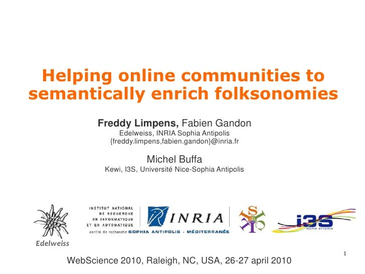 1<br />Helping online communities to semantically enrich folksonomies<br />Freddy Limpens, Fabien Gandon<br />Edelweiss, I...