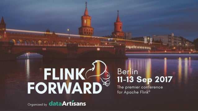 Some Practical Information Network name: Flink Forward Berlin Password: #FlinkForward Twitter handle: @flinkforward Hashta...
